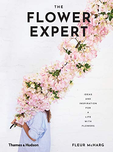 - Flower Expert, The: Ideas and Inspiration for a Life With Flowers