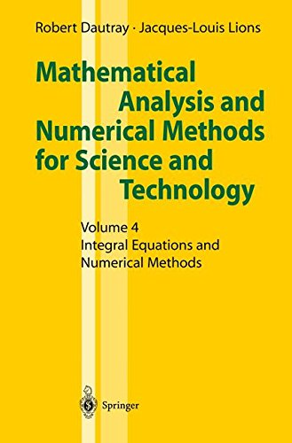 Mathematical Analysis and Numerical Methods for Science and Technology: Volume 4 Integral Equations and Numerical Methods ebook
