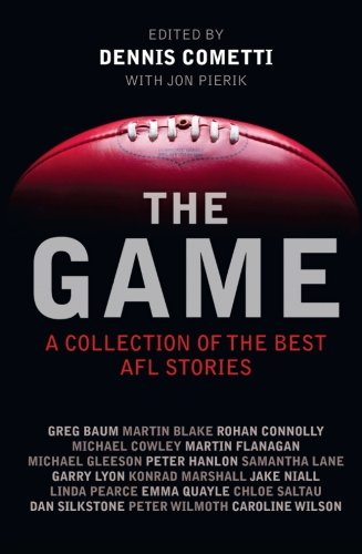 The Game: Best AFL Writing by Brand: Allen n Unwin