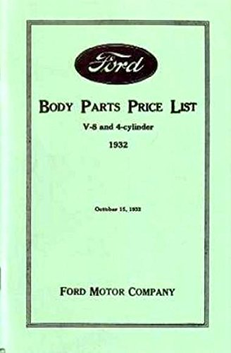 COMPLETE UNABRIDGED 1932 FORD MODEL AA TRUCK 1932 FACTORY BODY PARTS LIST MANUAL- FOR V-8 & 4-Cyilinder Commercial body listings for the bus, cab, Express, Pickup, Platform and Stake (Fender Bracket Bolts)