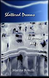 Shattered Dreams (In Dreams, Book I)