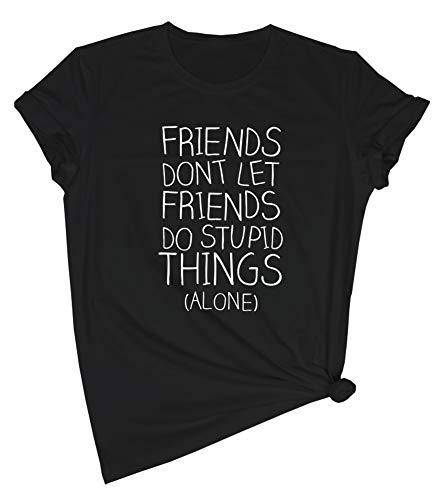 YITAN Women Graphic Friends Don't Let Friends Do Stupied Things Cute Funny Tee Shirts Black (Best Shac Friend Graphic Tees)