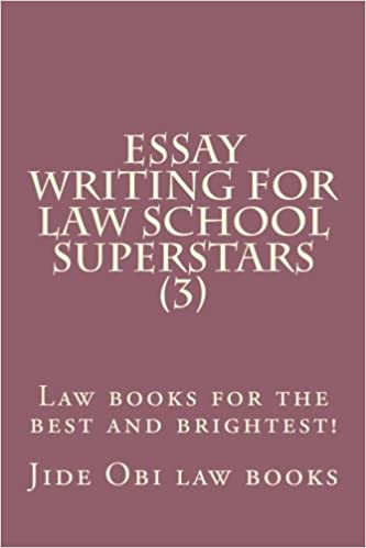 Amazoncom Essay Writing For Law School Superstars  Law Books  Essay Writing For Law School Superstars  Law Books For The Best And  Brightest Making A Thesis Statement For An Essay also Business Plan Writer Boston Ma  A Level English Essay Structure