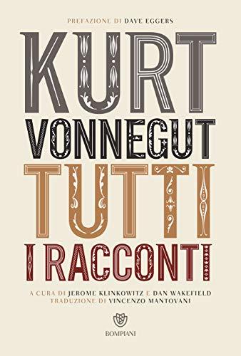 Kurt Vonnegut. Tutti i racconti (Italian Edition)