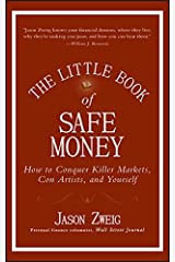 The Little Book of Safe Money: How to Conquer Killer Markets, Con Artists, and Yourself (Little Books. Big Profits 4) (English Edition) eBook Kindle