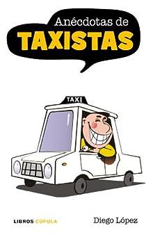 Anécdotas de taxistas par Pérez