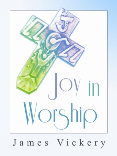 Joy in Worship: Understanding Worship According to the Word of God
