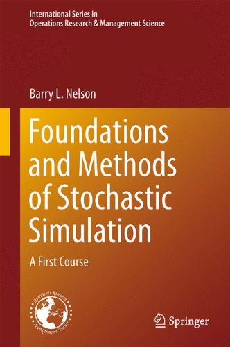 Foundations and Methods of Stochastic Simulation: A First Course (International Series in Operations Research & Mana