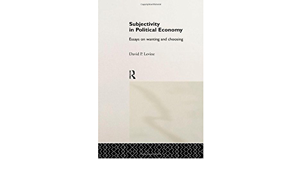 Subjectivity in political economy essays on wanting and choosing health information technology resume