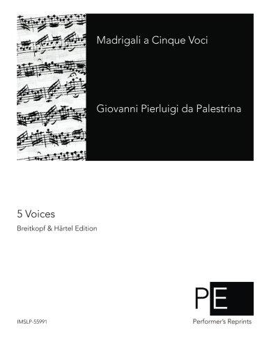 Download Madrigali a Cinque Voci (Opera omnia Ioannis Petraloysii Praenestini) (Volume 29) (Latin Edition) pdf