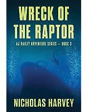 Wreck of the Raptor: AJ Bailey Adventure Series - Book Three