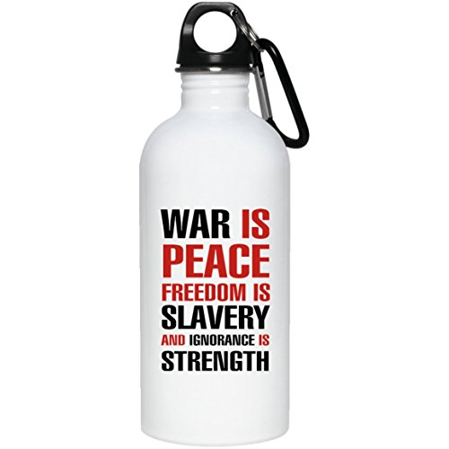 Merry Pets Apparel War Is Peace Freedom Is Slavery Ignorance Is Strength Water Bottle (White, 20 Oz) Gifts English Socialist by Merry Pets Apparel