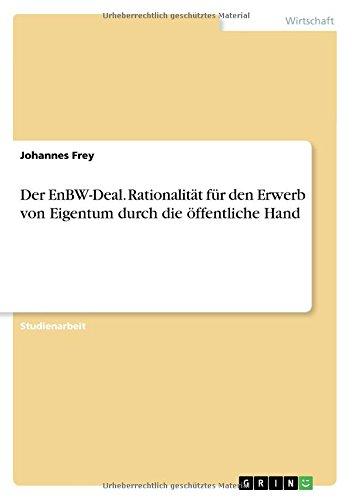 der-enbw-deal-rationalitat-fur-den-erwerb-von-eigentum-durch-die-offentliche-hand-german-edition