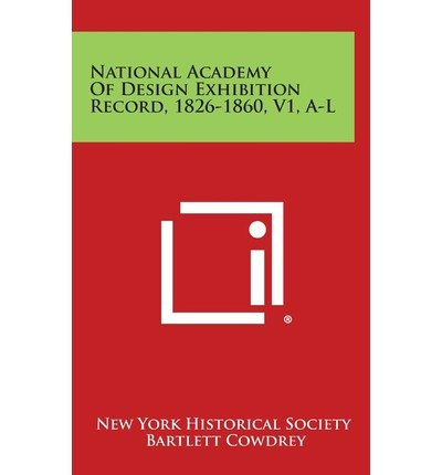 Read Online National Academy of Design Exhibition Record, 1826-1860, V1, A-L(Hardback) - 2013 Edition pdf epub