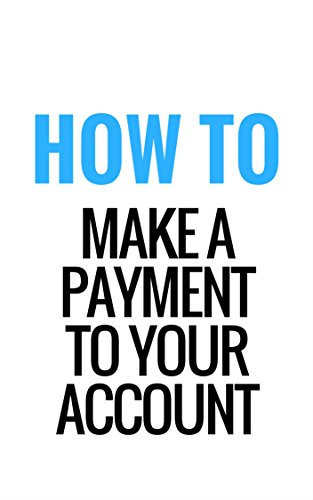 How To Make A Payment To Your (Payment To Account)
