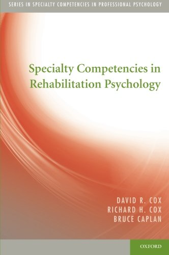 Specialty Competencies in Rehabilitation Psychology (Specialty Competencies in Professional Psychology)