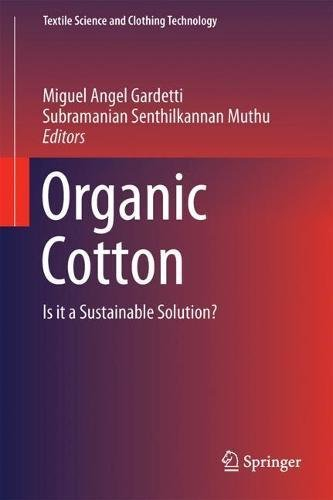 Books Organic Cotton (Organic Cotton: Is it a Sustainable Solution? (Textile Science and Clothing Technology))