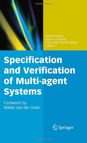 [PDF] Specification and Verification of Multi-agent Systems Free Download | Publisher : Springer | Category : Computers & Internet | ISBN 10 : 1441969837 | ISBN 13 : 9781441969835