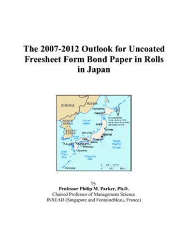 (The 2007-2012 Outlook for Uncoated Freesheet Form Bond Paper in Rolls in Japan)