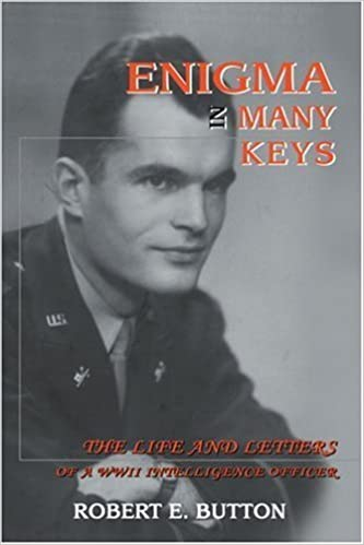 Book Enigma in Many Keys: The Life and Letters of a WWII Intelligence Officer by Robert Button (2004-06-27)
