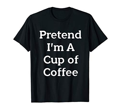 Pretend Cup of Coffee Costume Funny Halloween Party T-Shirt]()