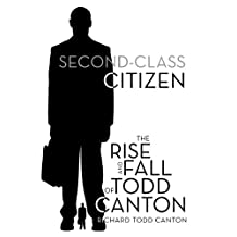 Second-Class Citizen: The Rise and Fall of Todd Canton