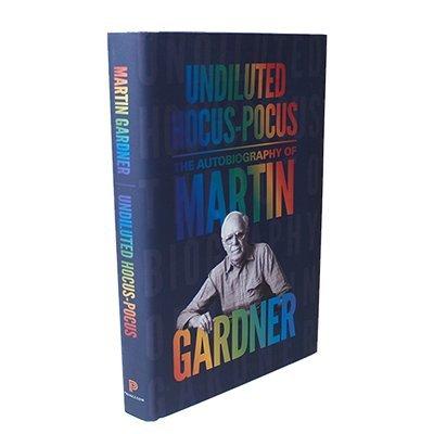 Undiluted Hocus-Pocus: The Autobiography of Martin Gardner - Book by Princeton University Press (Princeton Deck)