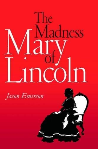 The Madness of Mary Lincoln