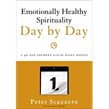 Emotionally Healthy Spirituality Day by Day by Peter Scazzero (31-Jul-2014) Paperback