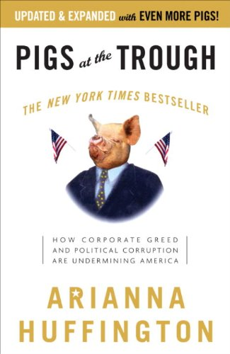 Pigs At The Trough by Arianna Huffington