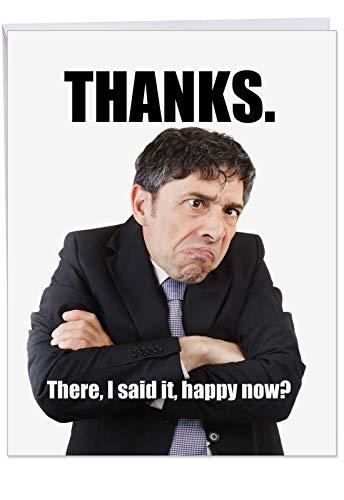 (XL 'Man Happy Now' Funny Thank You Card with Envelope (8.5 x 11 Inch), Appreciation Greeting Card with Grumpy Man Saying Thanks, Big Gratitude Stationery for Weddings, Birthdays, Holidays J9102)