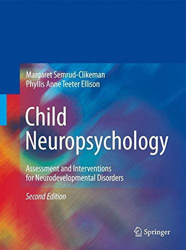 Child Neuropsychology: Assessment and Interventions for Neurodevelopmental Disorders, 2nd Edition