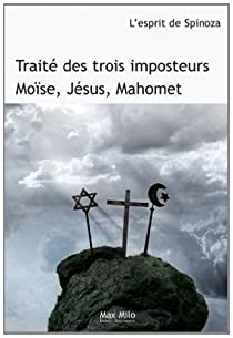 Traité des trois imposteurs : Jésus, Moïse et Mahomet (Hors Collection) par L'esprit de Spinoza