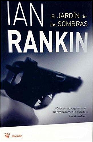 El jardin de las sombras: 028 (FICCION): Amazon.es: Rankin, Ian ...