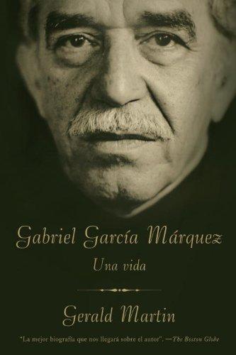 Gabriel Garca Mrquez: Una Vida (Spanish Edition)