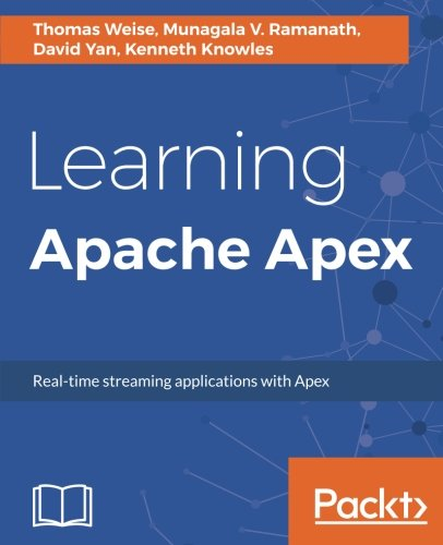 Learning Apache Apex: Real-time streaming applications with Apex PDF