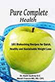 img - for Pure Complete Health: 101 Biohacking Recipes for Quick, Healthy and Sustainable Weight Loss book / textbook / text book