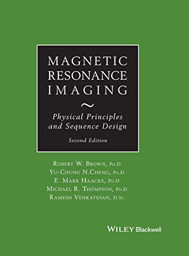 (Magnetic Resonance Imaging: Physical Principles and Sequence Design)