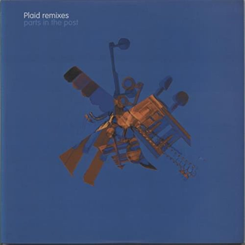 Plaid - Remixes Parts In The Post - Zortam Music
