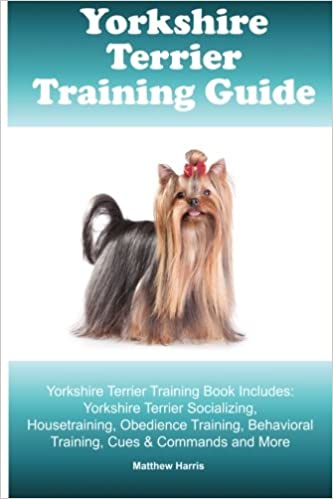 Yorkshire Terrier Training Guide Yorkshire Terrier Training Book