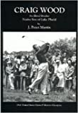 Craig Wood the Blond Bomber: Native Son of Lake Placid by J. Peter Martin (2002-05-03)