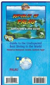 Republic of Palau Adventure & Dive Guide
