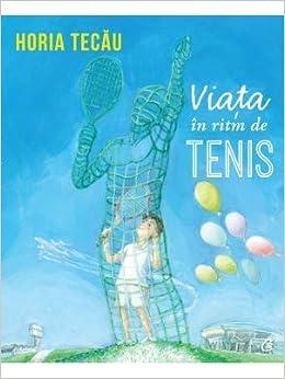 Viata in ritm de tenis (Romanian Edition): Horia Tecau: 9786065889200: Amazon.com: Books