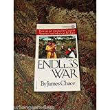 Endless War, James Chace, 0394727797