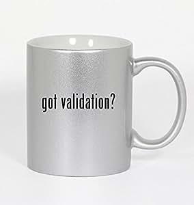 got validation? - 11oz Silver Coffee Mug