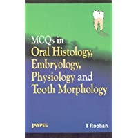 Mcqs In Oral Histology, Embryology, Physiology And Tooth Morphology