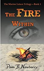 The Fire Within (The Marine Letsco Trilogy) (Volume 1)