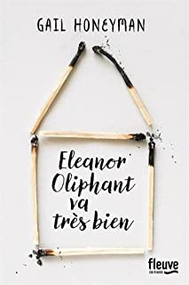 Eleanor Oliphant va très bien, Honeyman, Gail
