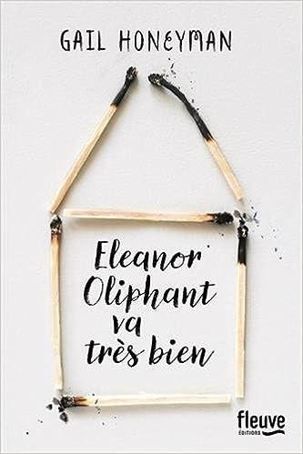 Eleanor Oliphant va très bien - Gail HONEYMAN
