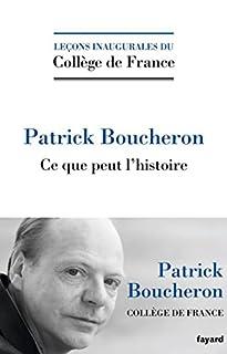 Ce que peut l'histoire, Boucheron, Patrick